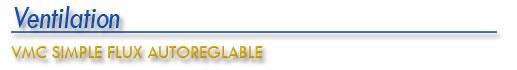 Ventilation - VMC simple flux autoreglable